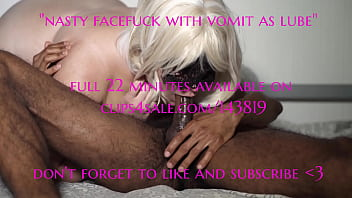 nasty facefuck with vomit as lube